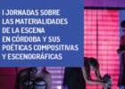 I Jornadas sobre las materialidades de la escena en Córdoba y sus poéticas compositivas y escenográficas